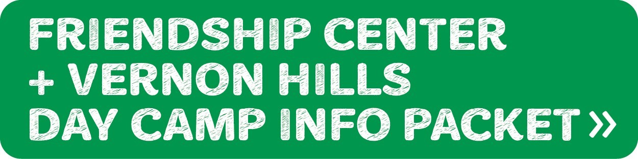 Friendship Center and Vernon Hills Day Camp Info Packet