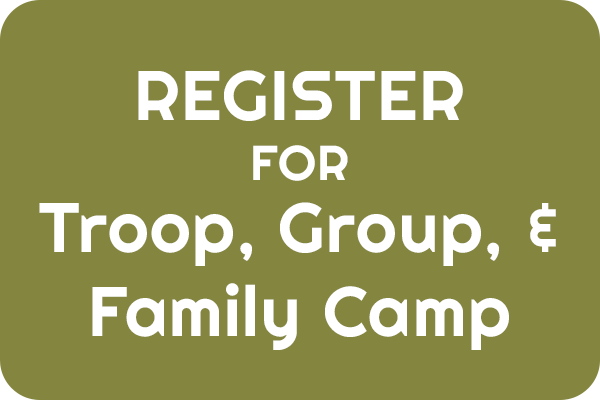 Register for Troop, Group, and Family Camp
