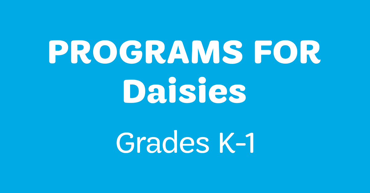 Programs for Daisies (Grades K-1)