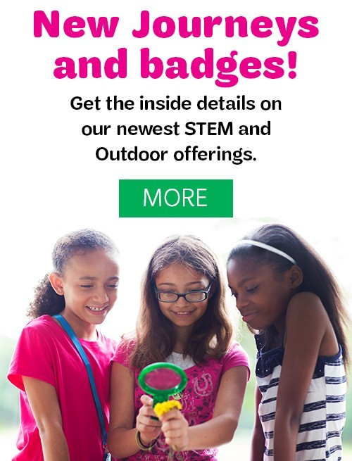 New Journeys and badges! Get the inside details on our newest STEM and Outdoor offerings.